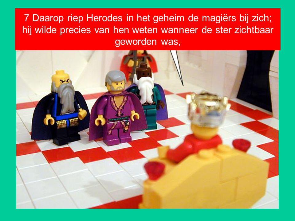 7 Daarop riep Herodes in het geheim de magiërs bij zich; hij wilde precies van hen weten wanneer de ster zichtbaar geworden was,