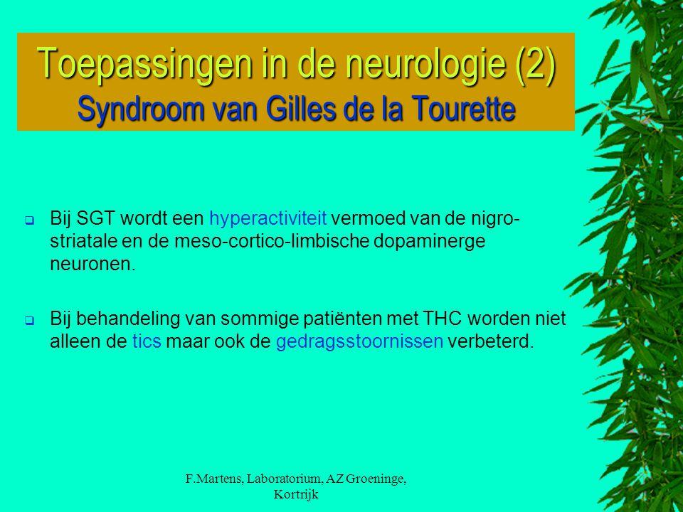 F.Martens, Laboratorium, AZ Groeninge, Kortrijk  Bij SGT wordt een hyperactiviteit vermoed van de nigro- striatale en de meso-cortico-limbische dopaminerge neuronen.