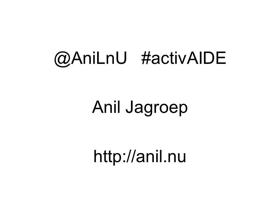 @AniLnU #activAIDE Anil Jagroep http://anil.nu