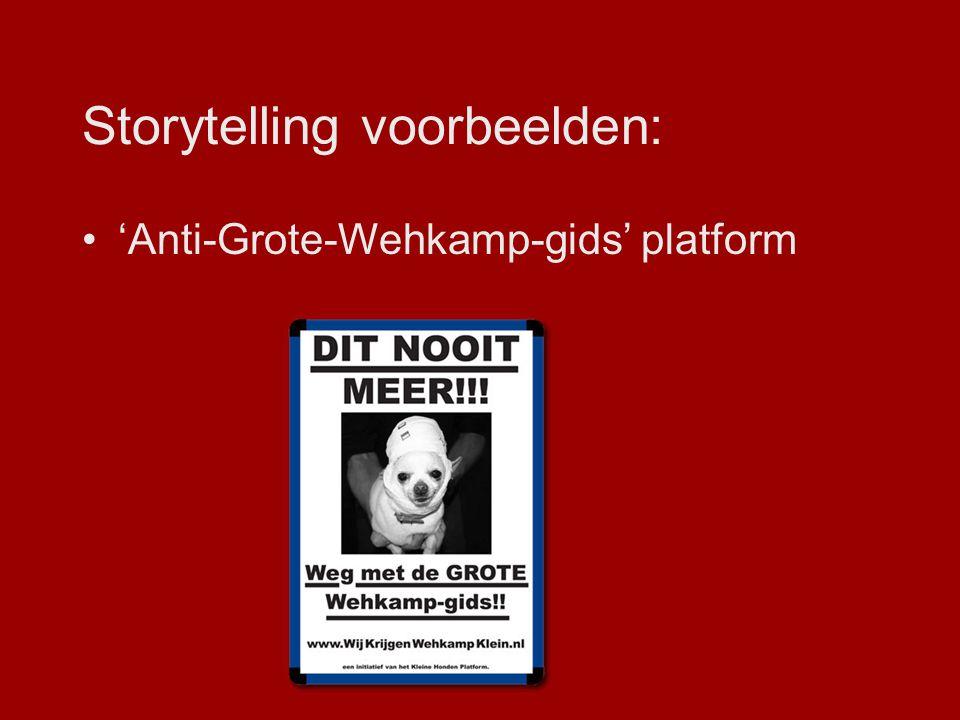 Storytelling voorbeelden: Goeiemoggel – KPN Paarse Krokodil – OHRA Grote donorshow – BNN Stilettorun in PC Hooftstraat – Glamour Etcetera