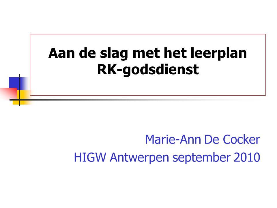 HIGW A pen - 2010Marie-Ann De Cocker2 Uitgangspunt Godsdienst = schoolvak  leerplan, i.c.