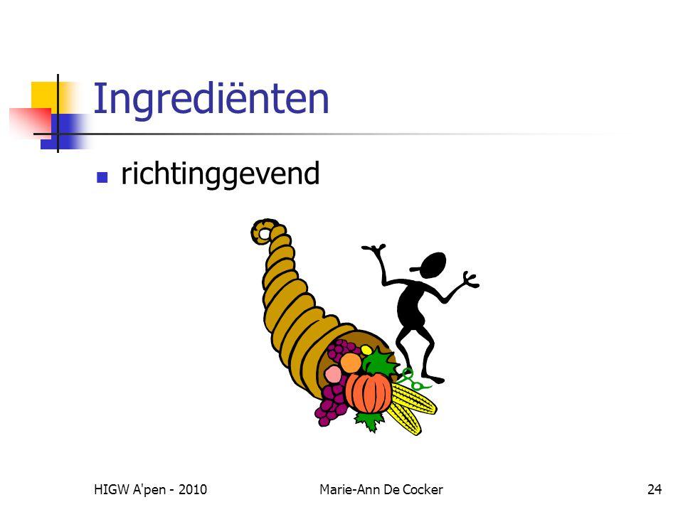 HIGW A pen - 2010Marie-Ann De Cocker24 Ingrediënten richtinggevend