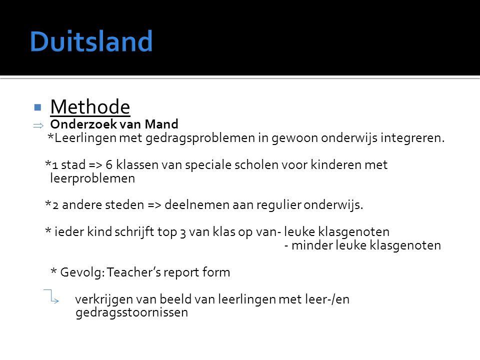  Methode  Onderzoek van Mand *Leerlingen met gedragsproblemen in gewoon onderwijs integreren. *1 stad => 6 klassen van speciale scholen voor kindere