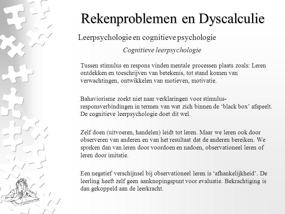Rekenproblemen en Dyscalculie Tussen stimulus en respons vinden mentale processen plaats zoals: Leren ontdekken en toeschrijven van betekenis, tot sta