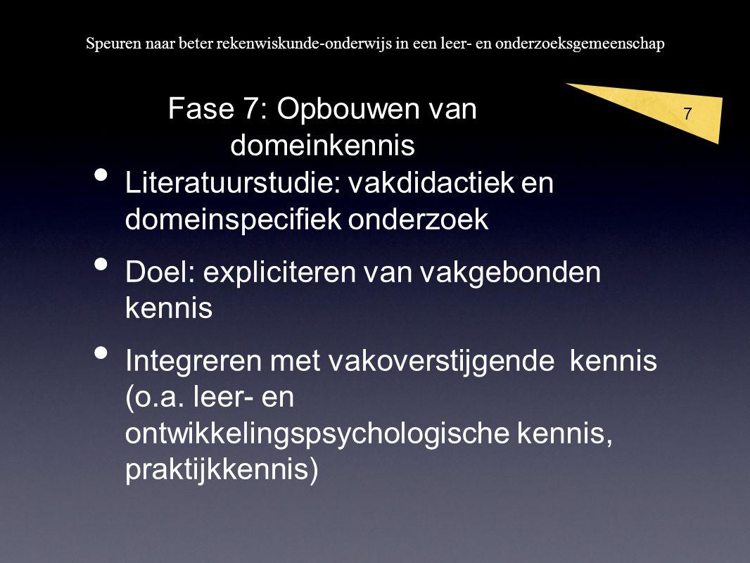 7 Literatuurstudie: vakdidactiek en domeinspecifiek onderzoek Doel: expliciteren van vakgebonden kennis Integreren met vakoverstijgende kennis (o.a.