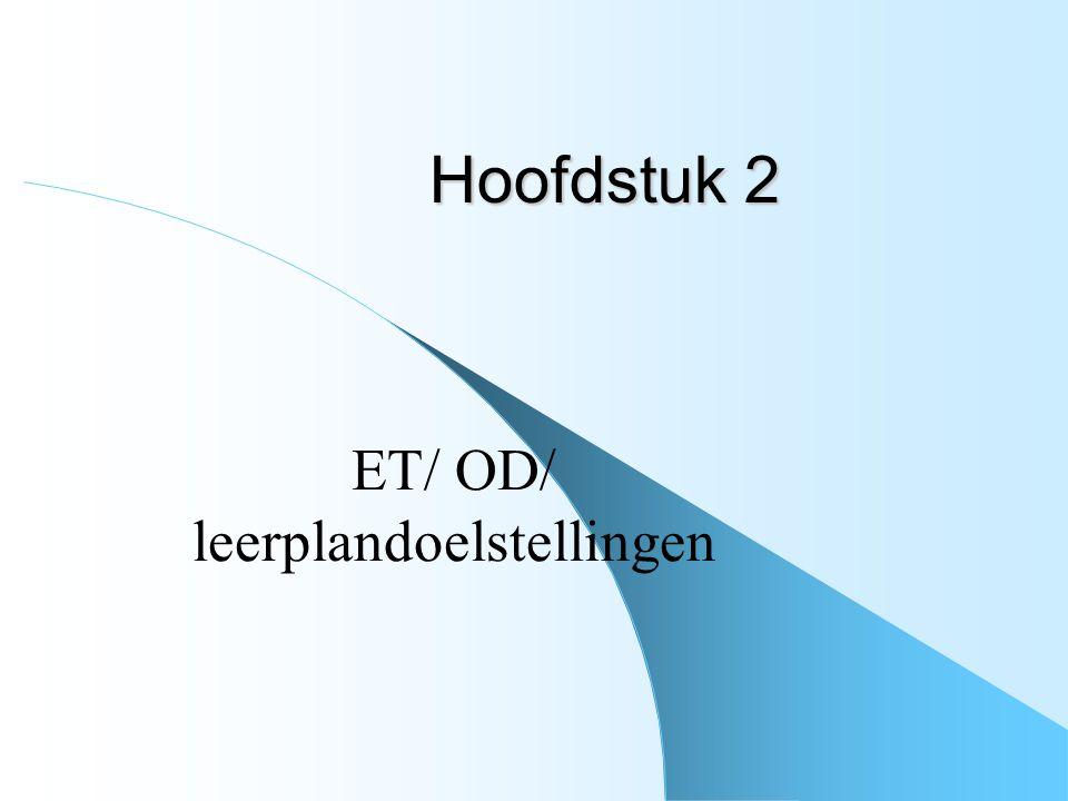 Hoofdstuk 2 ET/ OD/ leerplandoelstellingen