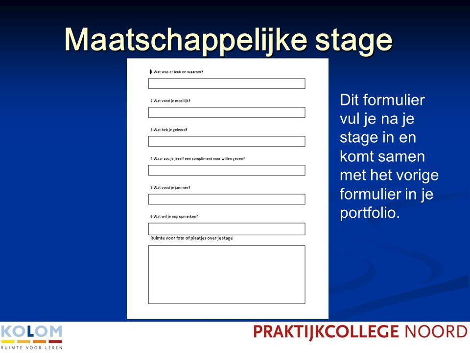Maatschappelijke stage Dit formulier vul je na je stage in en komt samen met het vorige formulier in je portfolio.
