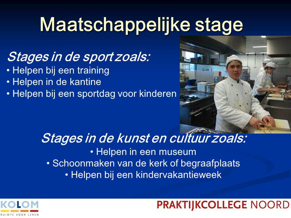Maatschappelijke stage Stages in de sport zoals: Helpen bij een training Helpen in de kantine Helpen bij een sportdag voor kinderen Stages in de kunst