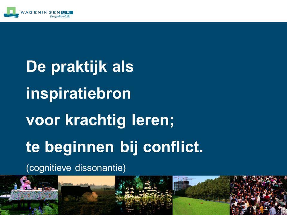 De praktijk als inspiratiebron voor krachtig leren; te beginnen bij conflict.