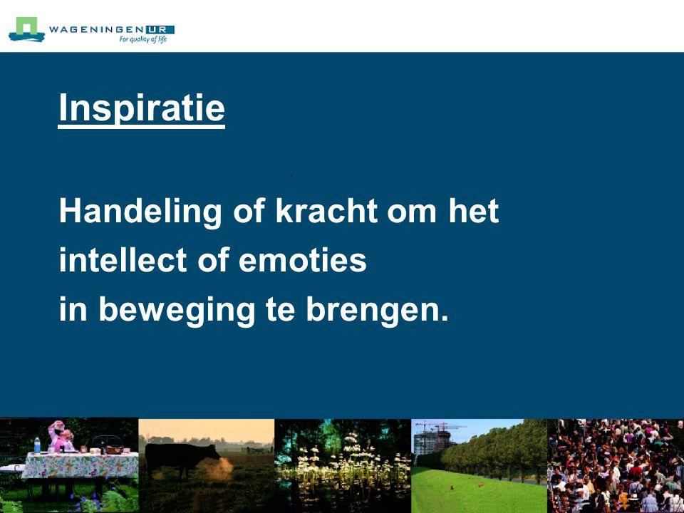 Inspiratie Handeling of kracht om het intellect of emoties in beweging te brengen.