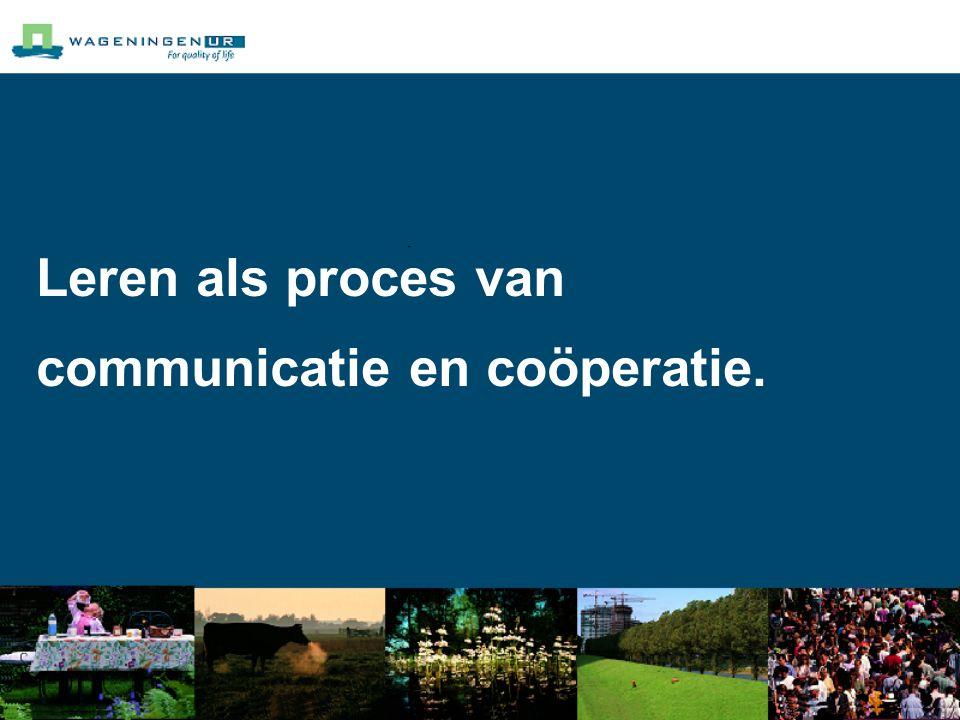 Leren als proces van communicatie en coöperatie.