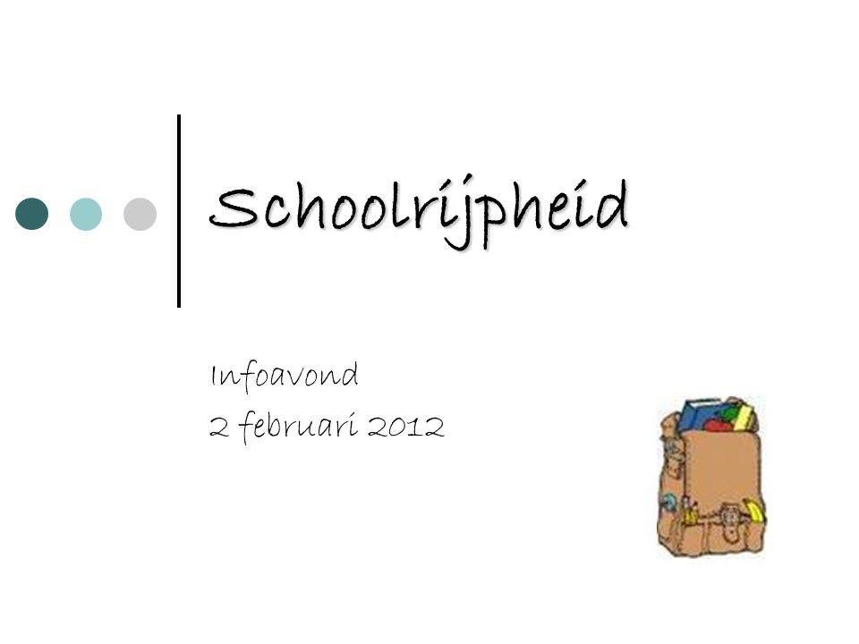 Schoolrijpheid Infoavond 2 februari 2012