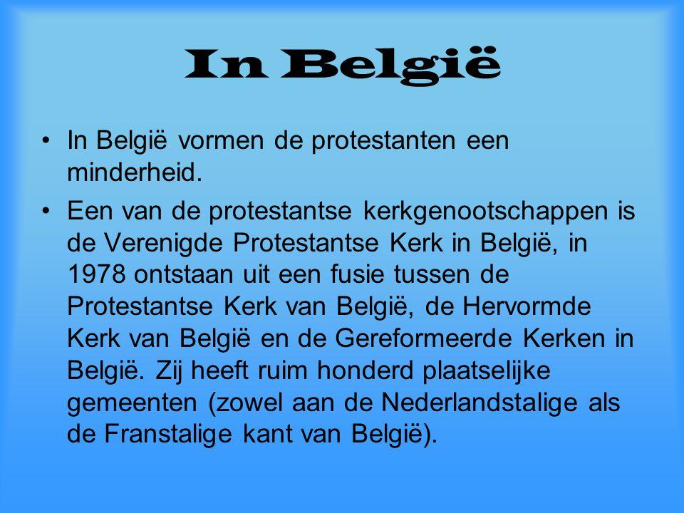In België In België vormen de protestanten een minderheid.