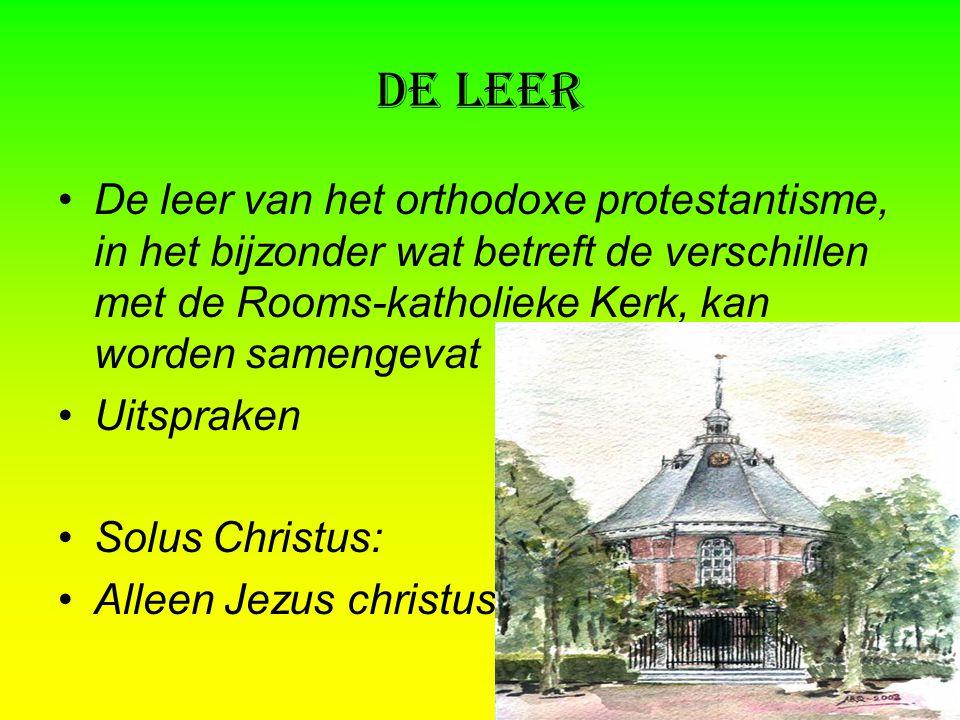 De leer De leer van het orthodoxe protestantisme, in het bijzonder wat betreft de verschillen met de Rooms-katholieke Kerk, kan worden samengevat Uitspraken Solus Christus: Alleen Jezus christus