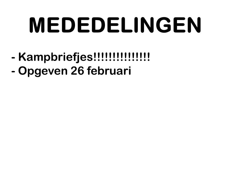 MEDEDELINGEN - Kampbriefjes!!!!!!!!!!!!!!! - Opgeven 26 februari