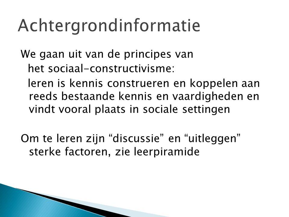 We gaan uit van de principes van het sociaal-constructivisme: leren is kennis construeren en koppelen aan reeds bestaande kennis en vaardigheden en vi
