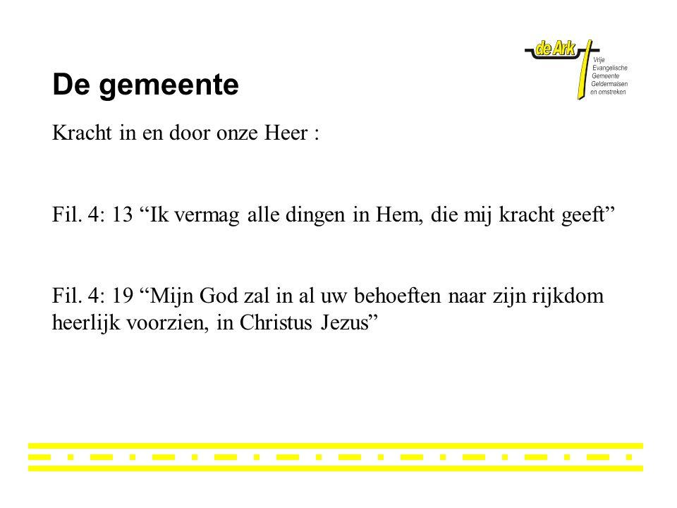 De gemeente Kracht in en door onze Heer : Fil.