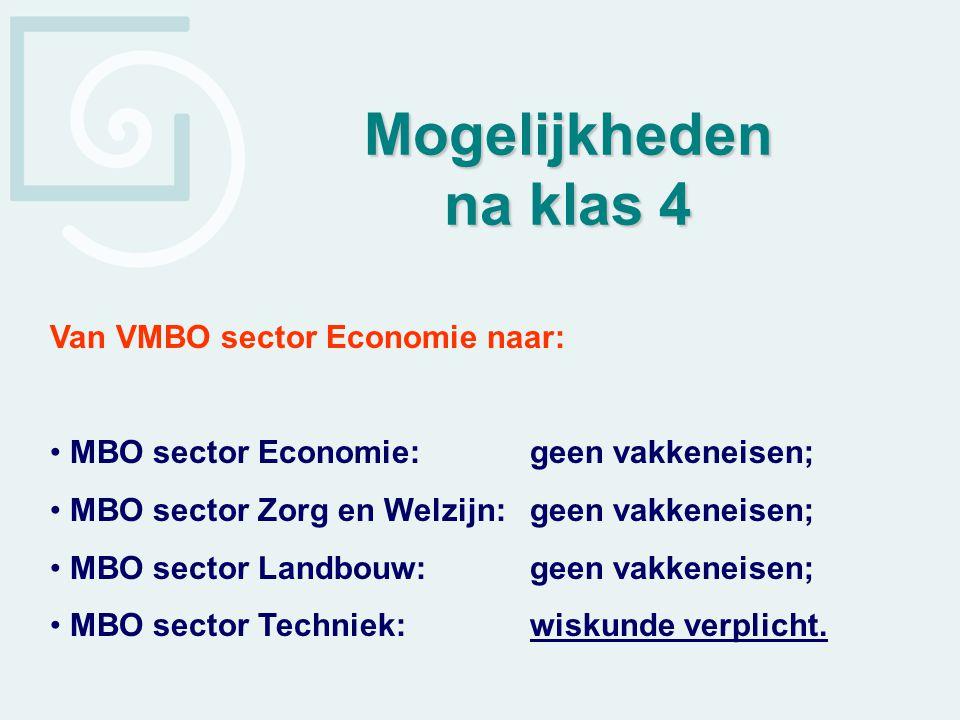 Van VMBO sector Economie naar: MBO sector Economie: geen vakkeneisen; MBO sector Zorg en Welzijn: geen vakkeneisen; MBO sector Landbouw: geen vakkenei