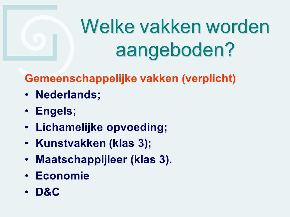 Welke vakken worden aangeboden? Gemeenschappelijke vakken (verplicht) Nederlands; Engels; Lichamelijke opvoeding; Kunstvakken (klas 3); Maatschappijle