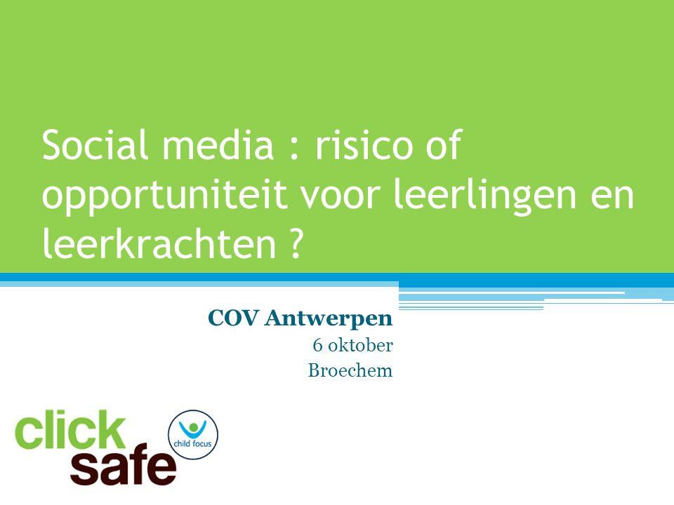 Social media : risico of opportuniteit voor leerlingen en leerkrachten ? COV Antwerpen 6 oktober Broechem