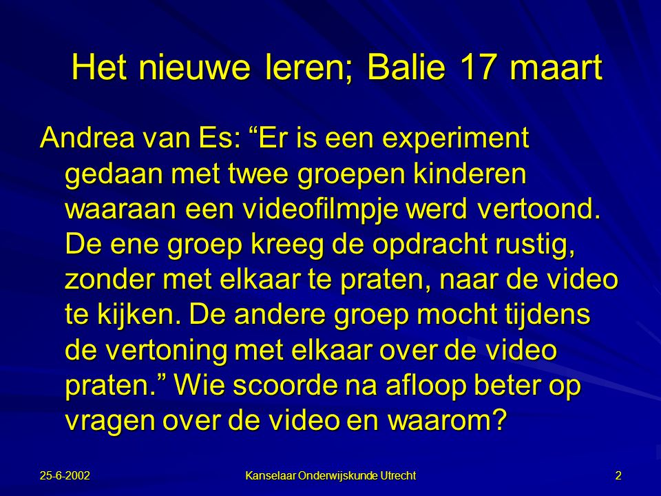 25-6-2002 Kanselaar Onderwijskunde Utrecht 1 Samenwerken in Digitale Leeromgevingen Prof. Dr. Gellof Kanselaar Onderwijskunde Universiteit Utrecht