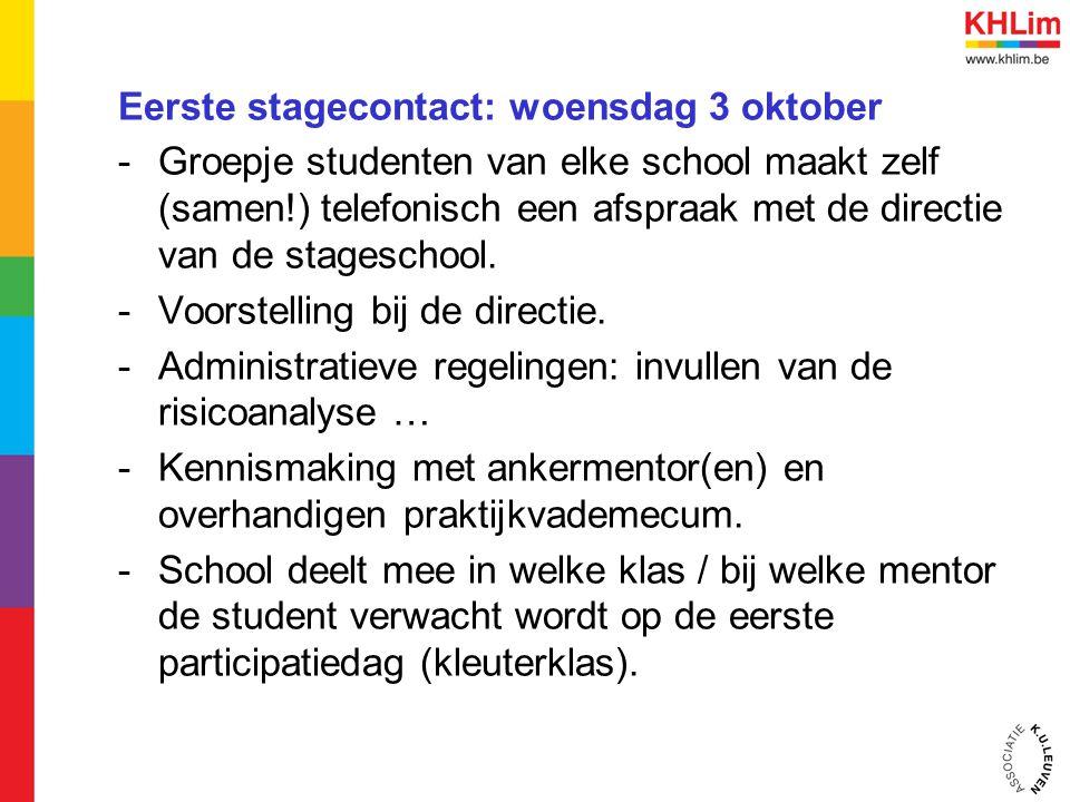 Eerste stagecontact: woensdag 3 oktober -Groepje studenten van elke school maakt zelf (samen!) telefonisch een afspraak met de directie van de stagesc