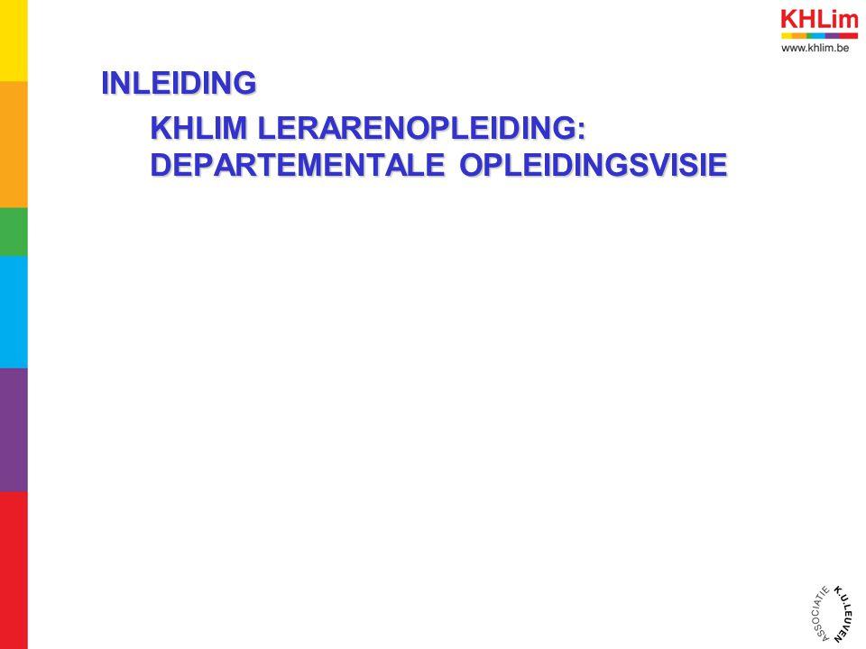 INLEIDING KHLIM LERARENOPLEIDING: DEPARTEMENTALE OPLEIDINGSVISIE