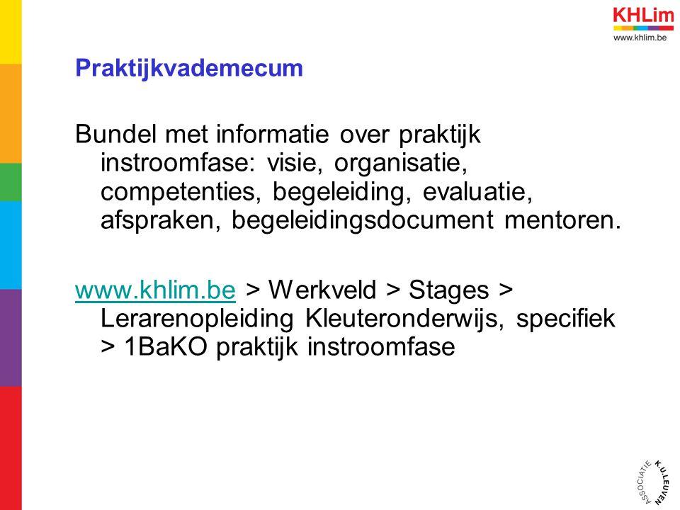 Praktijkvademecum Bundel met informatie over praktijk instroomfase: visie, organisatie, competenties, begeleiding, evaluatie, afspraken, begeleidingsd