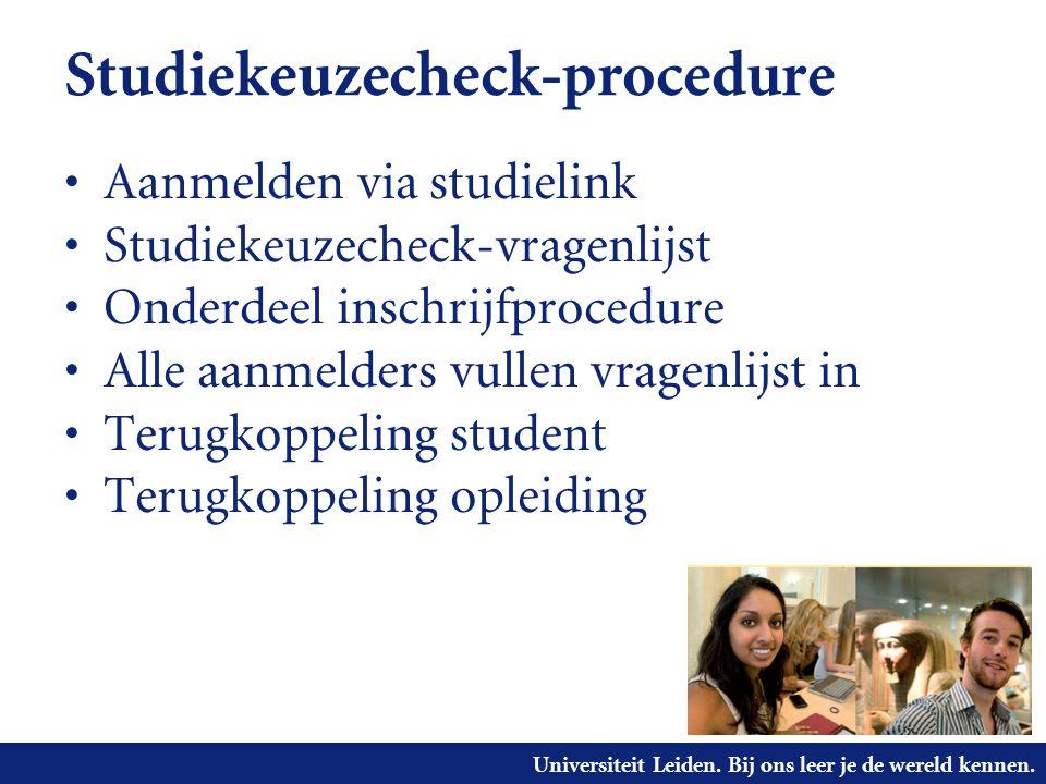 Universiteit Leiden. Bij ons leer je de wereld kennen. Studiekeuzecheck-procedure Aanmelden via studielink Studiekeuzecheck-vragenlijst Onderdeel insc