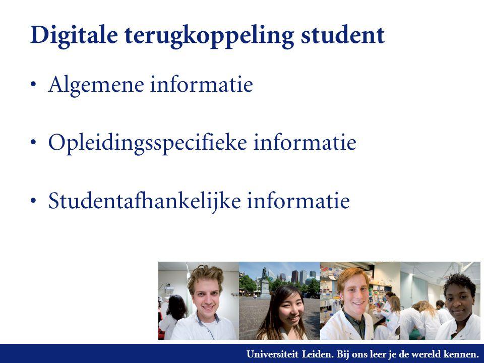 Universiteit Leiden. Bij ons leer je de wereld kennen. Digitale terugkoppeling student Algemene informatie Opleidingsspecifieke informatie Studentafha