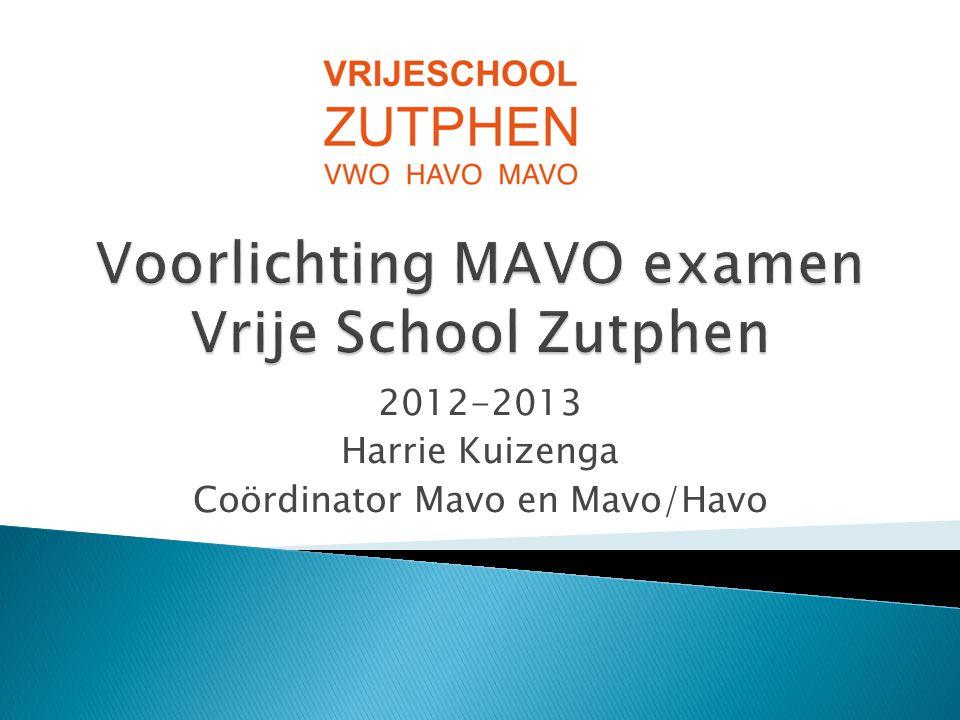 2012-2013 Harrie Kuizenga Coördinator Mavo en Mavo/Havo