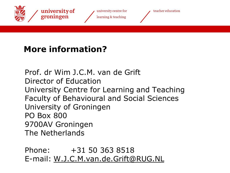 university centre for learning & teaching teacher education Prof. dr Wim J.C.M. van de Grift Director of Education University Centre for Learning and