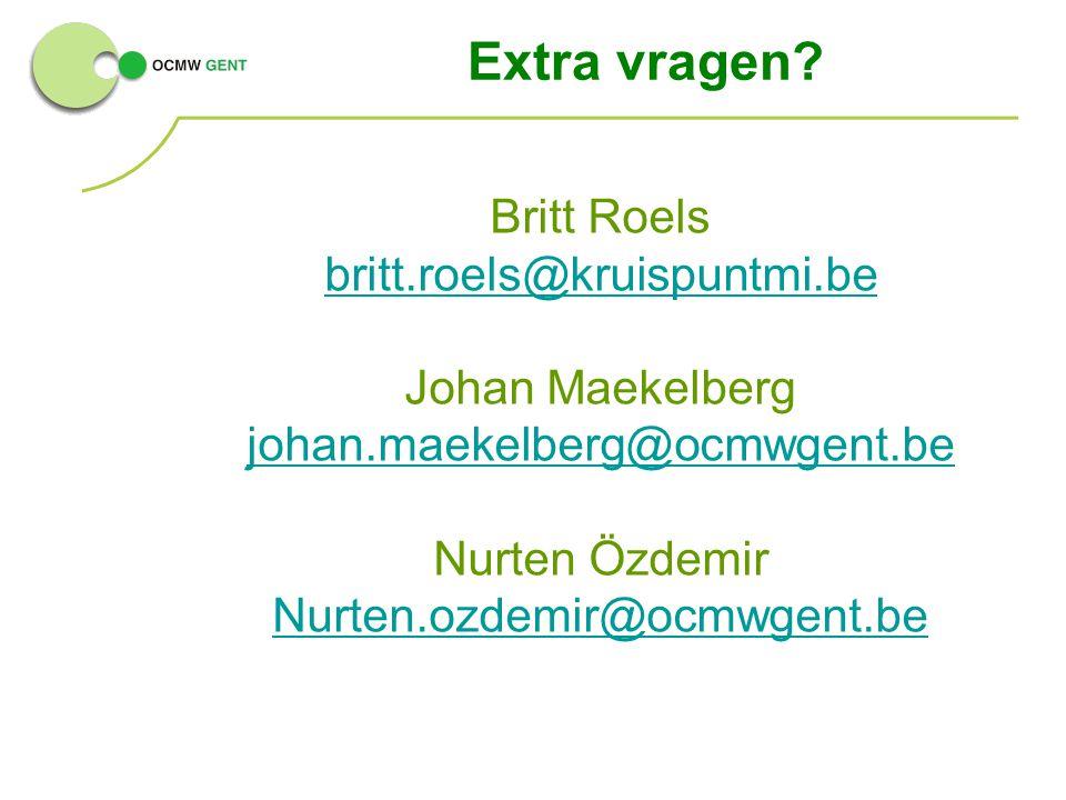 Extra vragen? Britt Roels britt.roels@kruispuntmi.be Johan Maekelberg johan.maekelberg@ocmwgent.be johan.maekelberg@ocmwgent.be Nurten Özdemir Nurten.