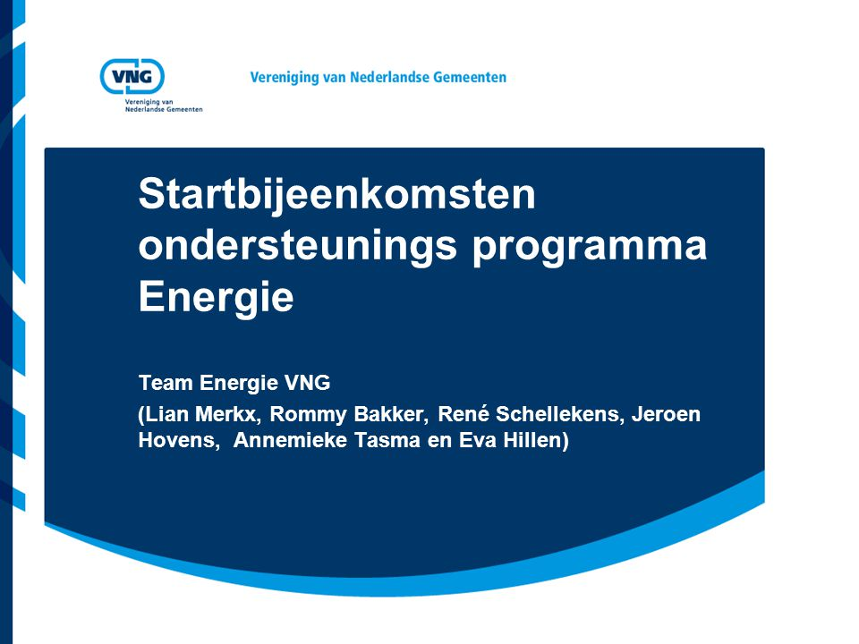 Startbijeenkomsten ondersteunings programma Energie Team Energie VNG (Lian Merkx, Rommy Bakker, René Schellekens, Jeroen Hovens, Annemieke Tasma en Eva Hillen)