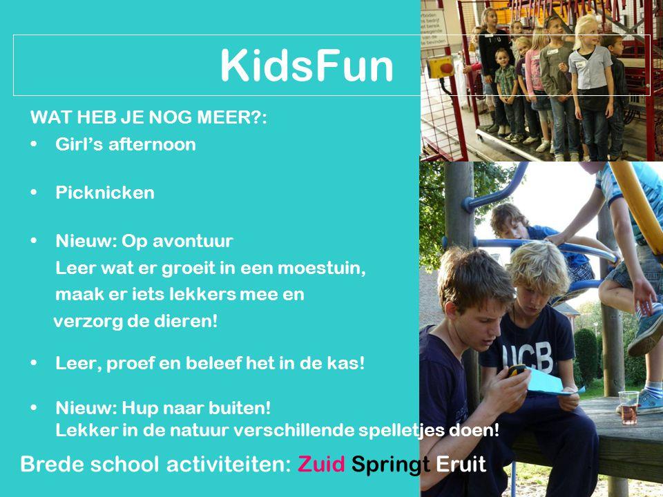 Brede school activiteiten: Zuid Springt Eruit KidsFun WAT HEB JE NOG MEER?: Girl's afternoon Picknicken Nieuw: Op avontuur Leer wat er groeit in een m