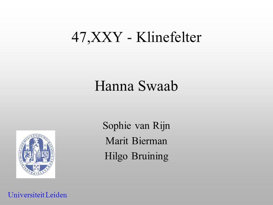47,XXY - Klinefelter Hanna Swaab Sophie van Rijn Marit Bierman Hilgo Bruining Universiteit Leiden