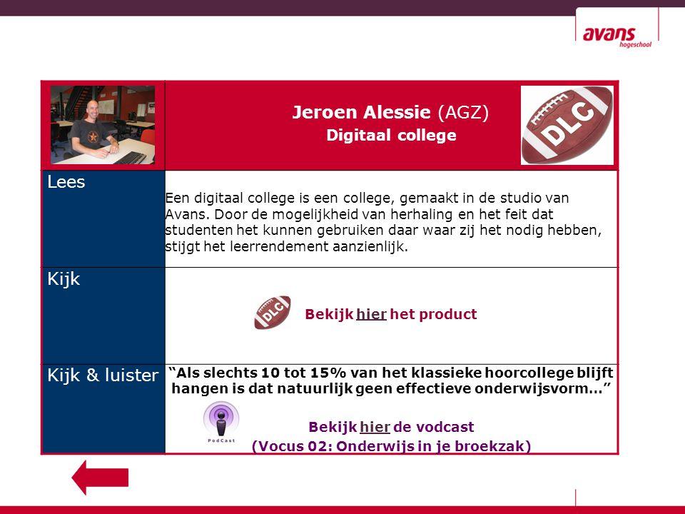 Jeroen Alessie (AGZ) Digitaal college Lees Een digitaal college is een college, gemaakt in de studio van Avans.