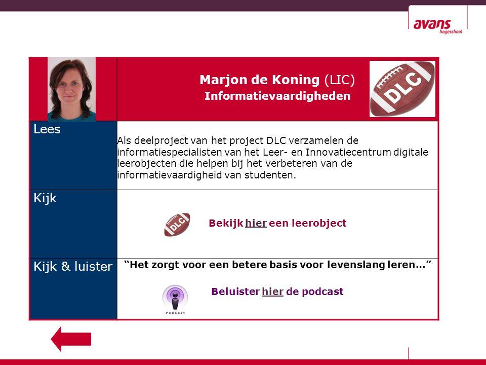 Marjon de Koning (LIC) Informatievaardigheden Lees Als deelproject van het project DLC verzamelen de informatiespecialisten van het Leer- en Innovatiecentrum digitale leerobjecten die helpen bij het verbeteren van de informatievaardigheid van studenten.