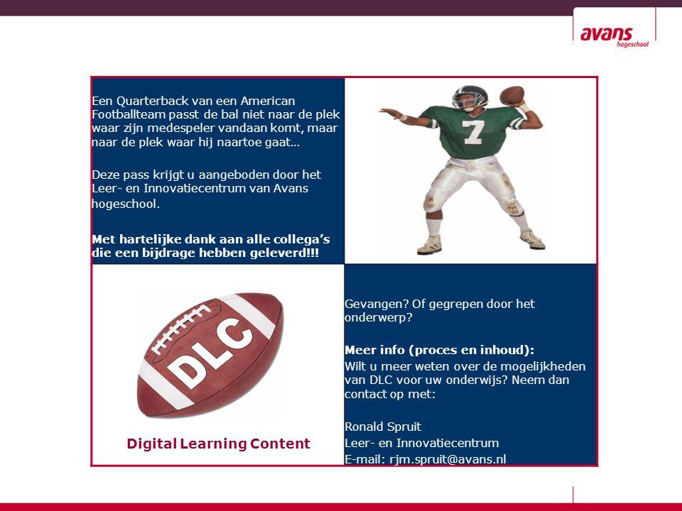 Een Quarterback van een American Footballteam passt de bal niet naar de plek waar zijn medespeler vandaan komt, maar naar de plek waar hij naartoe gaat… Deze pass krijgt u aangeboden door het Leer- en Innovatiecentrum van Avans hogeschool.