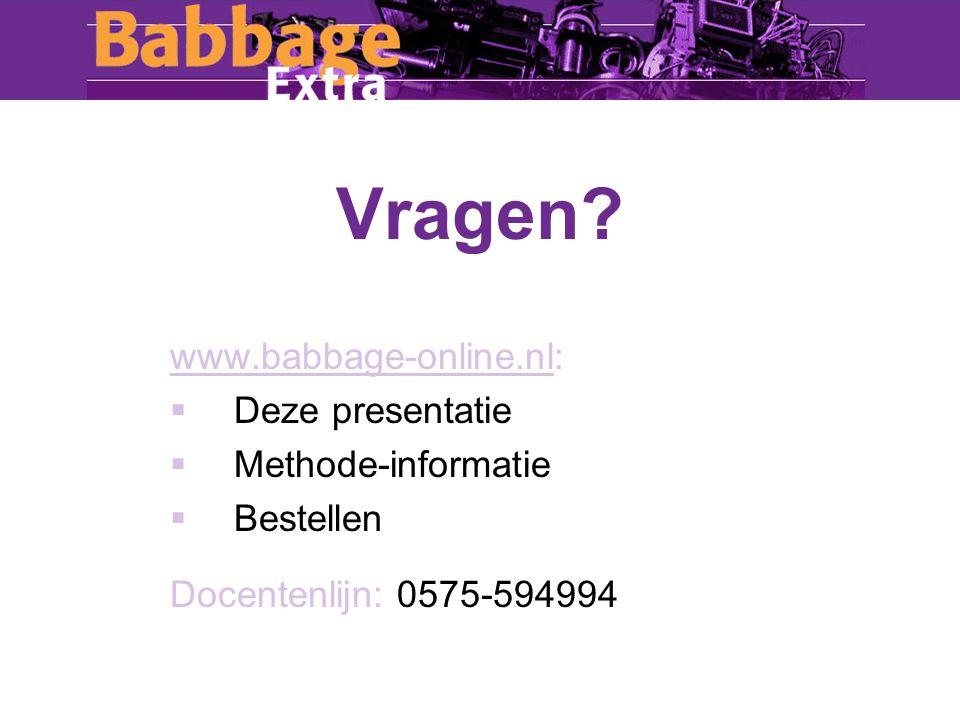 www.babbage-online.nl:  Deze presentatie  Methode-informatie  Bestellen Docentenlijn: 0575-594994 Vragen