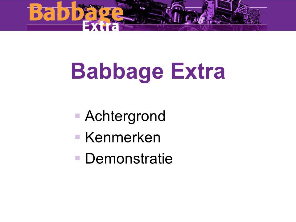 Babbage Extra  Achtergrond  Kenmerken  Demonstratie