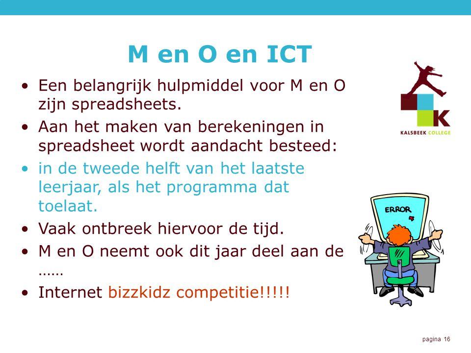 pagina 16 M en O en ICT Een belangrijk hulpmiddel voor M en O zijn spreadsheets.