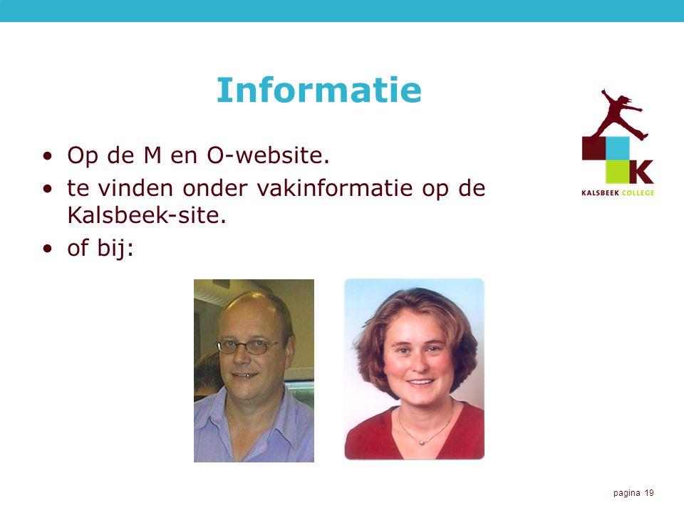 pagina 19 Informatie Op de M en O-website. te vinden onder vakinformatie op de Kalsbeek-site. of bij: