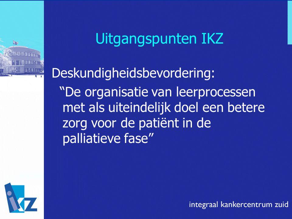 """Uitgangspunten IKZ Deskundigheidsbevordering: """"De organisatie van leerprocessen met als uiteindelijk doel een betere zorg voor de patiënt in de pallia"""