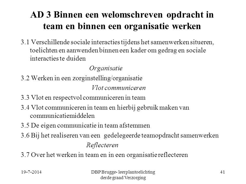AD 3 Binnen een welomschreven opdracht in team en binnen een organisatie werken 3.1 Verschillende sociale interacties tijdens het samenwerken situeren