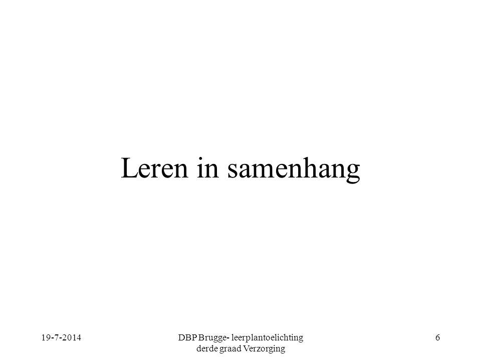 Leren in samenhang 19-7-2014DBP Brugge- leerplantoelichting derde graad Verzorging 6