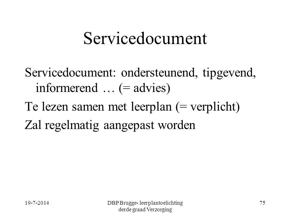 Servicedocument Servicedocument: ondersteunend, tipgevend, informerend … (= advies) Te lezen samen met leerplan (= verplicht) Zal regelmatig aangepast