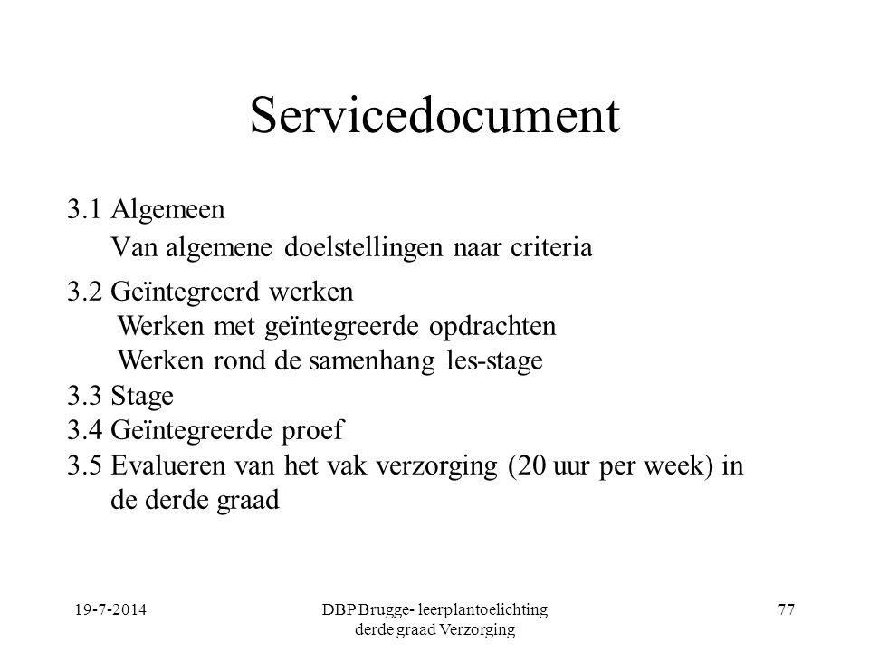 Servicedocument 3.1 Algemeen Van algemene doelstellingen naar criteria 19-7-2014DBP Brugge- leerplantoelichting derde graad Verzorging 77 3.2 Geïntegr