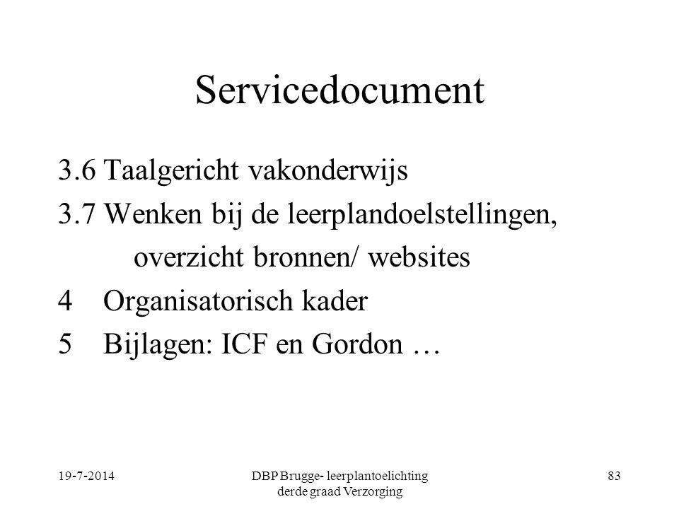 Servicedocument 3.6 Taalgericht vakonderwijs 3.7 Wenken bij de leerplandoelstellingen, overzicht bronnen/ websites 4 Organisatorisch kader 5 Bijlagen: