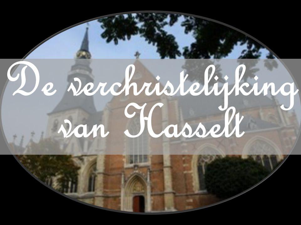 De verchristelijking van Hasselt
